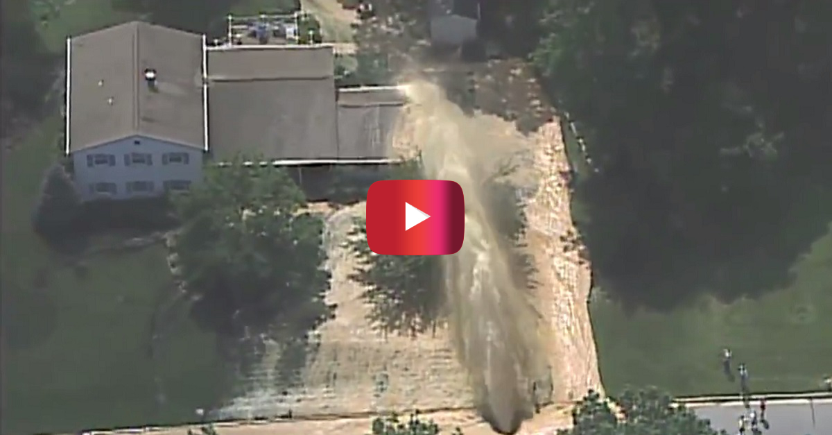 There are water main breaks and then there are water main breaks — watch this one fly over a house