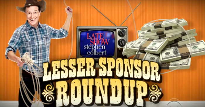 "Colbert thanked all of the smaller, stranger sponsors of ""The Late Show"""