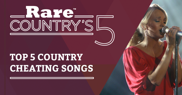 """We have some ideas in Rare Country's 5 on """"who's cheatin' who, who's being true"""""""