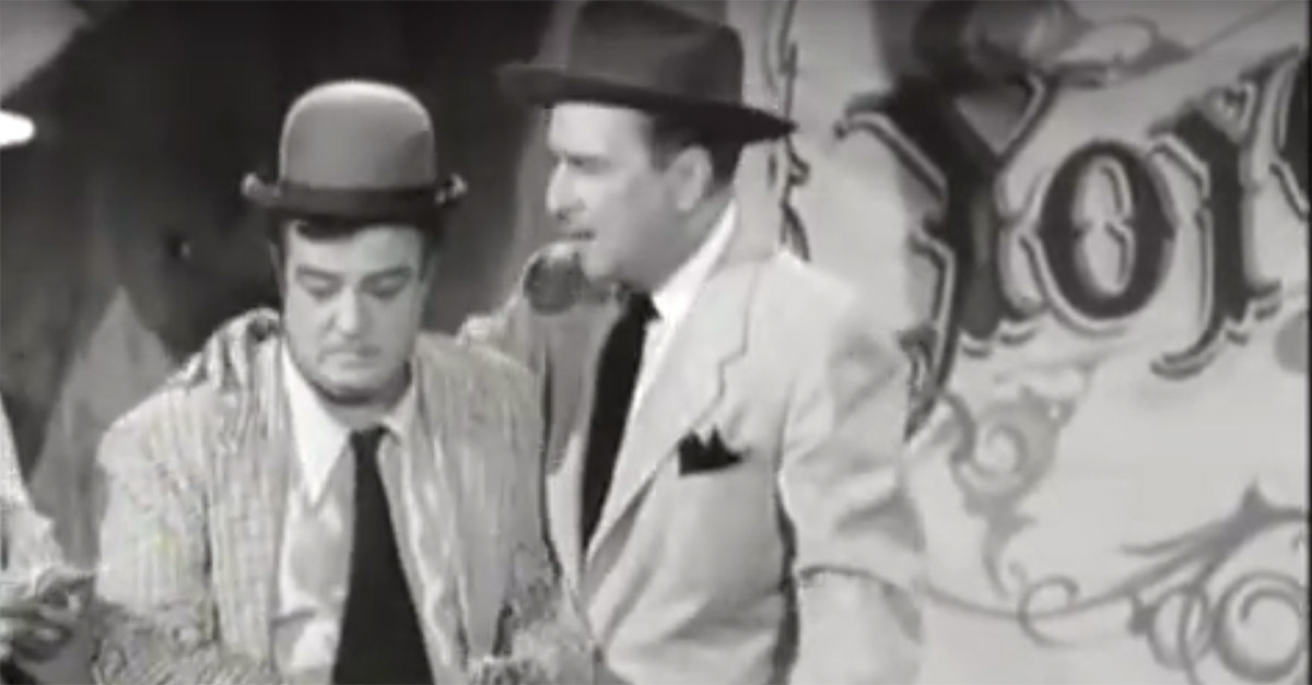This classic sketch from Abbott and Costello shows why you shouldn't gamble with street showmen