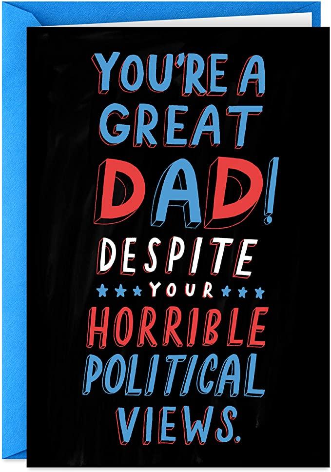 Hallmark Shoebox Political Father's Day Card (Love You Anyway)