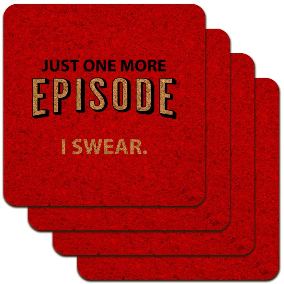Just One More Episode I Swear Streaming TV Shows Binge Watching Low Profile Novelty Cork Coaster Set