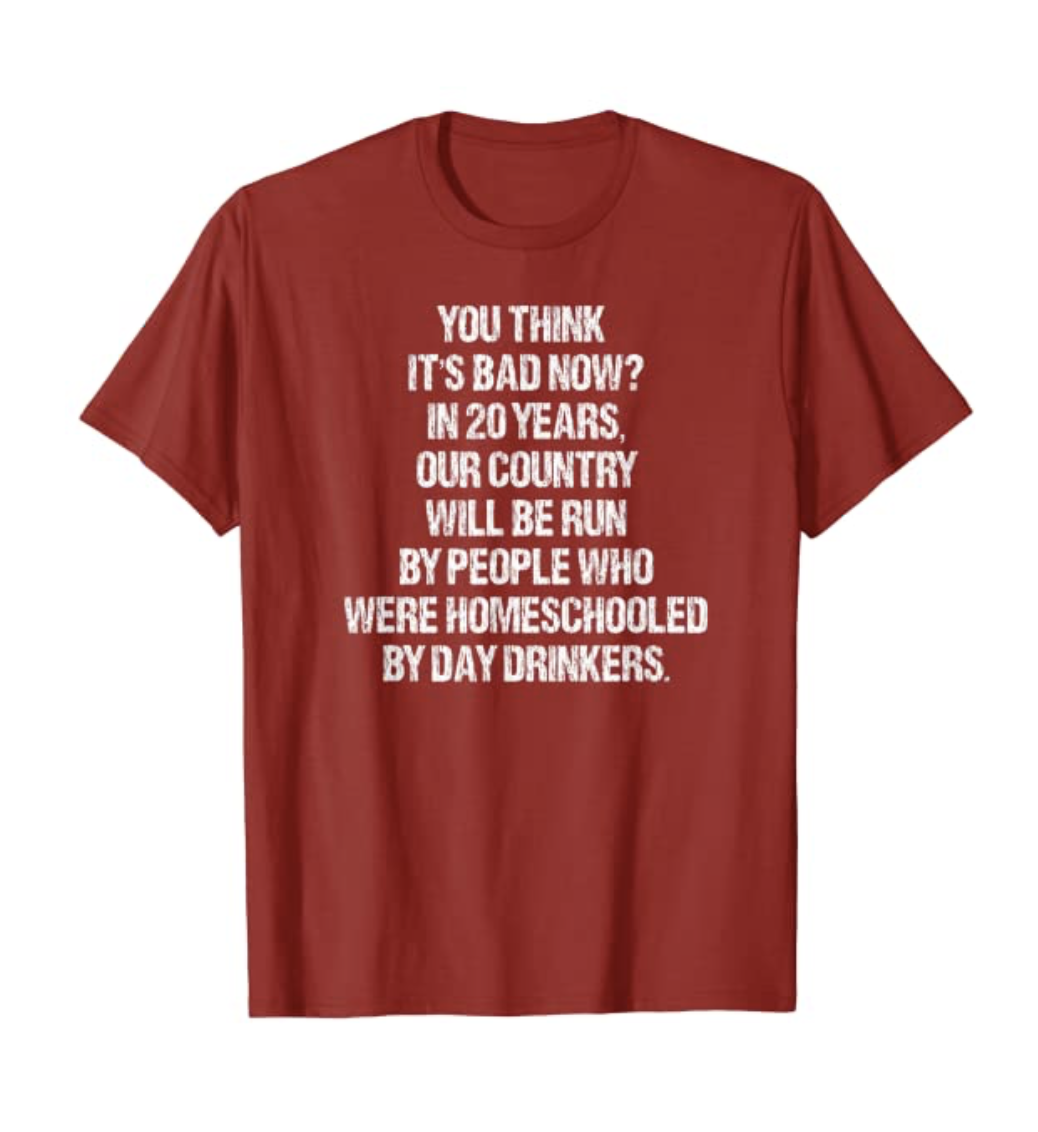 Funny 2020 Quote 20 Years People Homeschooled Day Drinkers T-Shirt