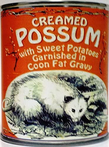 Creamed Possum in Coon Fat Gravy Garnished with Sweet Potatoes (Gag Can)
