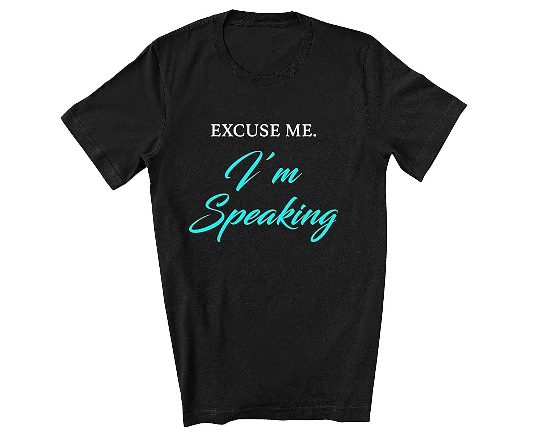 Excuse me I'm speaking shirt
