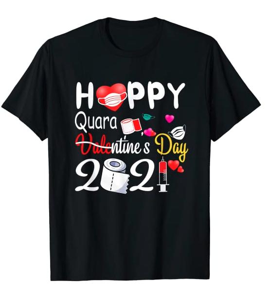 Happy Valentine's Day 2021 Funny Valentine Quarantine Gift T-Shirt