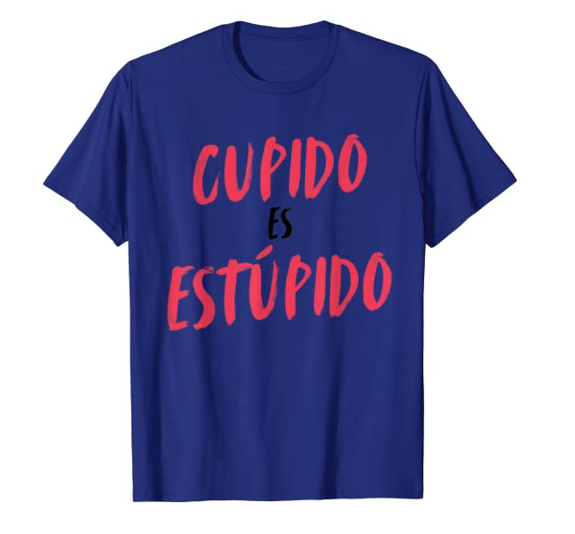 Cupido Es Estupido Funny Spanish Valentines Day Unisex Gifts T-Shirt