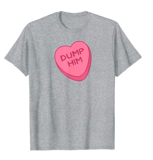 Cute Funny Valentines Day Candy Heart Empowerment T-Shirt