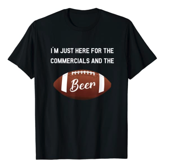 I'm Just Here For The Commercials And Beer Gift Football T-Shirt