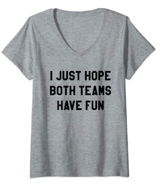 Womens I Just Hope Both Teams Have Fun Shirts for Women,Men,Fan Top V-Neck T-Shirt